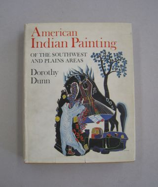 American Indian Paintings of the Southwest and Plains Areas. Dorothy Dunn