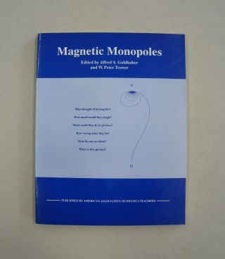 Magnetic Monopoles Selected Reprints. Alfred S. Goldhaber, W. Peter Trower
