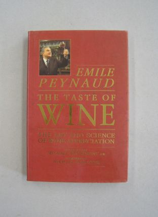 The Taste of Wine The Art and Science of Wine Appreciation. Emile Peynaud
