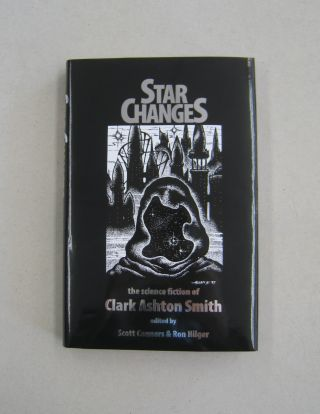 Star Changes The Science Fiction Of Clark Ashton Smith. Scott Connors