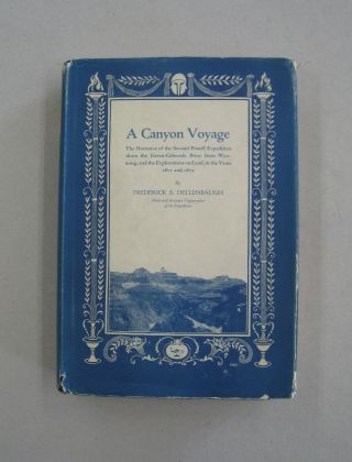 A Canyon Voyage; The Narrative of the Second Powell Expedition down the Green-Colorado River from...