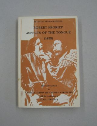 Arethusa Monographs IX Robert Froriep Aspects of the Tongue (1828). Robert Froriep, Charles...