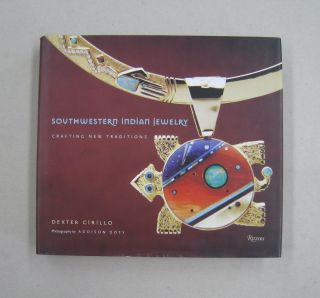 Southwestern Indian Jewelry: Crafting New Traditions. Dexter Cirillo