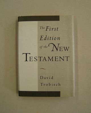 The First Edition of the New Testament. David Trobisch