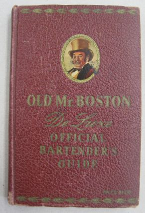 Old Mr. Boston DeLuxe Official Bartender's Guide (5th printing). Leo Cotton
