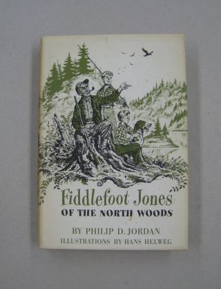 Fiddlefoot Jones of the North Woods. Philip D. Jordan