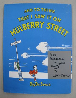 And To Think That I Saw It On Mulberry Street [SIGNED]. Dr. Seuss