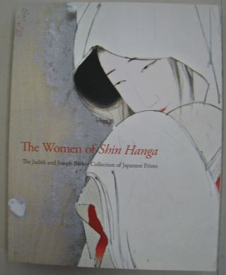 The Women of Shin Hanga: The Judith and Joseph Barker Collection of Early-Twentieth-Century...