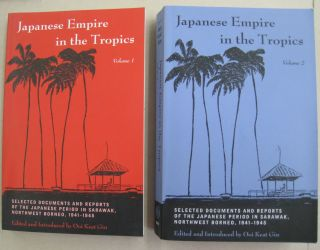 Japanese Empire In Tropics Selected Documents of Japanese Period in Sarawak, Northwest Borneo,...
