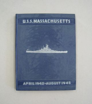A Pictorial History of the U. S. S. Massachusetts April 1942 - August 1945
