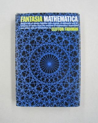 Fantasia Mathematica; Being a Set of stories, together with a group of oddments and diversions,...
