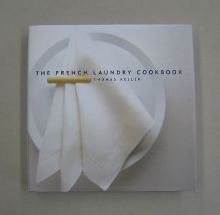 The French Laundry Cookbook (The Thomas Keller Library). Thomas Keller, SIGNED