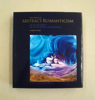 The Birth of Abstract Romanticism; Art for a new Humanity Rumi and the Paintings of Kamran Khavarani