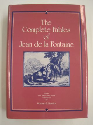 The Complete Fables of Jean de la Fontaine. Jean de la Fontaine, Norman B. Spector