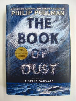 The Book of Dust; Volume One: La Belle Sauvage. Philip Pullman