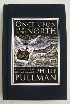 Once Upon a Time in the North. Philip Pullman