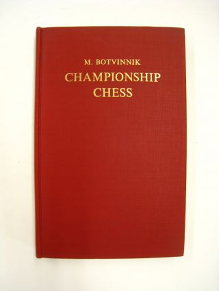 Championship Chess; Match Tournament for the Absolute Chess Championshop of the U.S.S.R. Lenin-Moscow 1941 Complete Text of Games with Detailed Notes & an Introduction