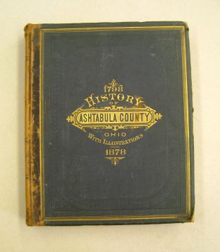 Hisotry of Ashtabula County, Ohio with Illustrations and Biographical Sketches of its Pioneers...