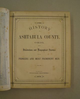 Hisotry of Ashtabula County, Ohio with Illustrations and Biographical Sketches of its Pioneers and Most Prominent Men; 1798-1878