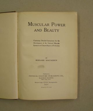 Muscular Power and Beauty; Containing Detailed Instructions for the Development of the External Muscular System to its Utmost Degree of Perfection