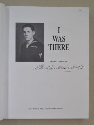I Was There; World War II - Plank Owner March 1944-November 1945