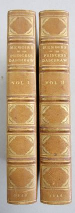 Memoirs of the Princess Daschkaw, Lady of Honour to Catherine II. Empress of All the Russias; Written by Herself: Comprising Letters of the Empress, and other Correspondence in two volumes
