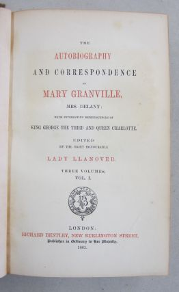 The Autobiography and Correspondence of Mary Granville, Mrs. Delany: With Interesting Reminiscences of King George the Third and Queen Charlotte together with Second Series 6 volume set.